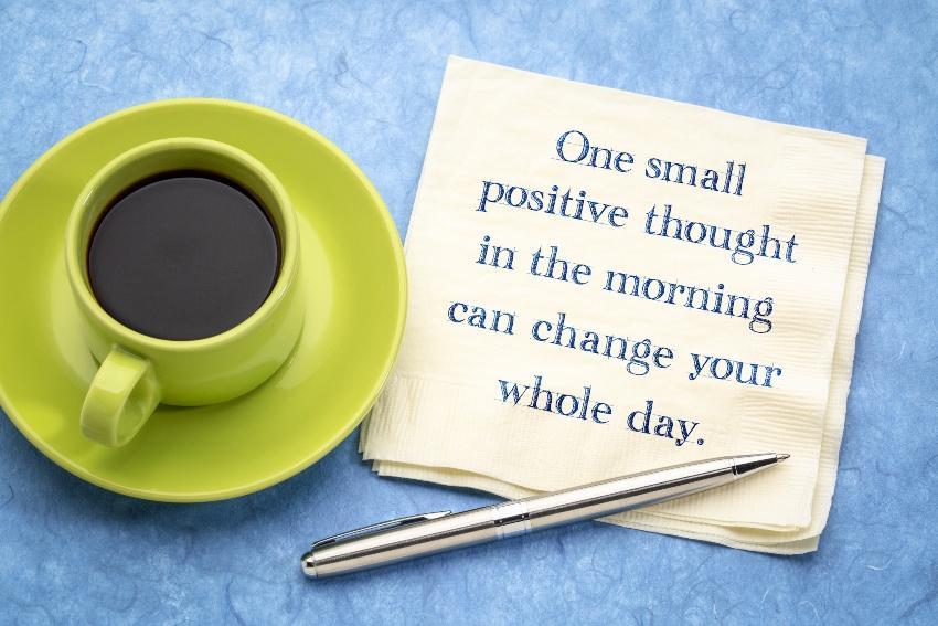 ein kleiner positiver gedanke am morgen kann deinen ganzen tag veraendern
